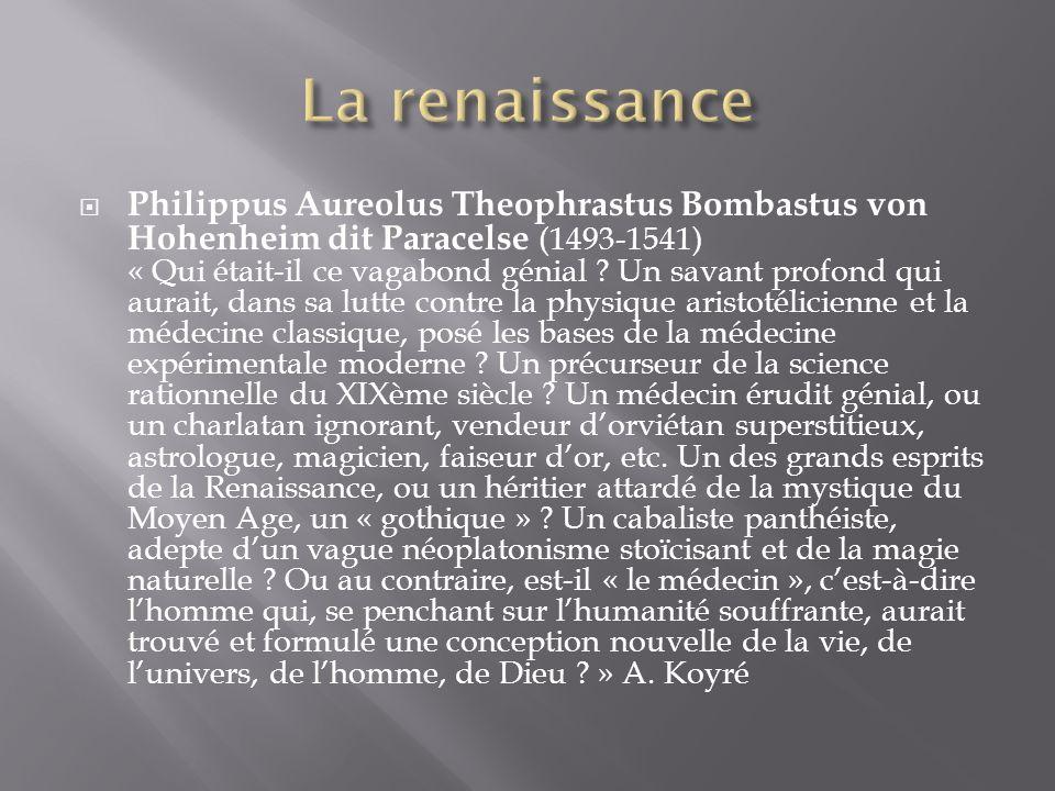 Philippus Aureolus Theophrastus Bombastus von Hohenheim dit Paracelse (1493-1541) « Qui était-il ce vagabond génial .