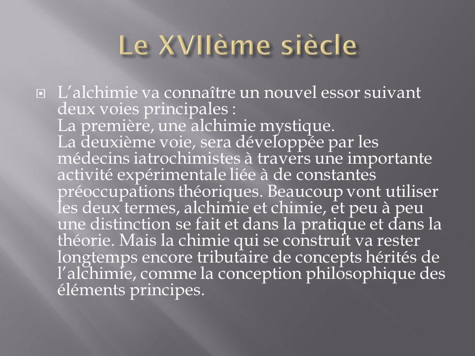 Lalchimie va connaître un nouvel essor suivant deux voies principales : La première, une alchimie mystique.