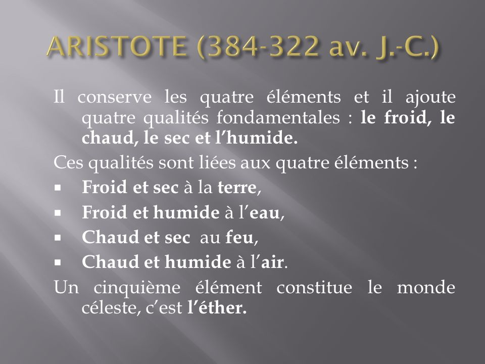 Robert Boyle (1627-1691) « Les chimistes se sont laissés jusquici guider par des principes étroits, et sans aucune portée élevée.