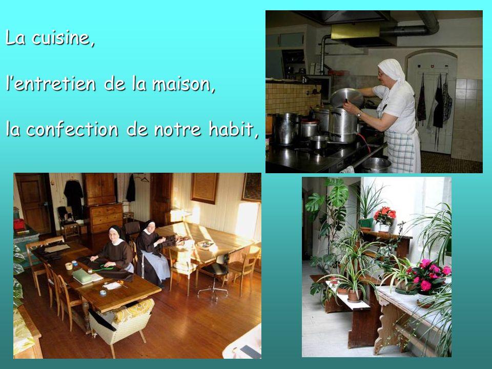 La cuisine, lentretien de la maison, la confection de notre habit,