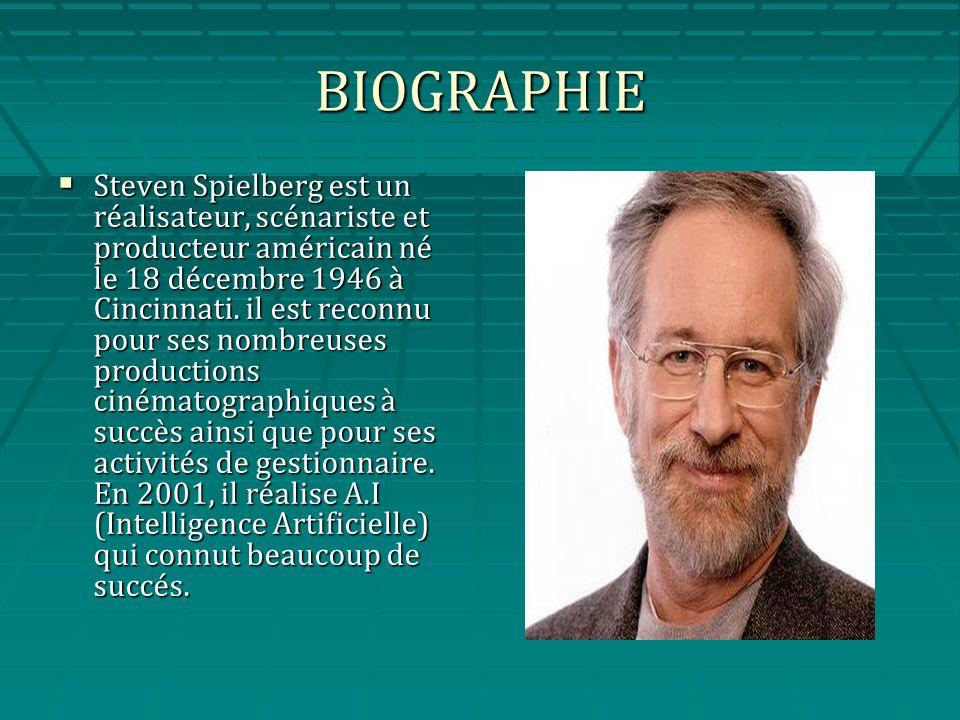 BIOGRAPHIE Steven Spielberg est un réalisateur, scénariste et producteur américain né le 18 décembre 1946 à Cincinnati.