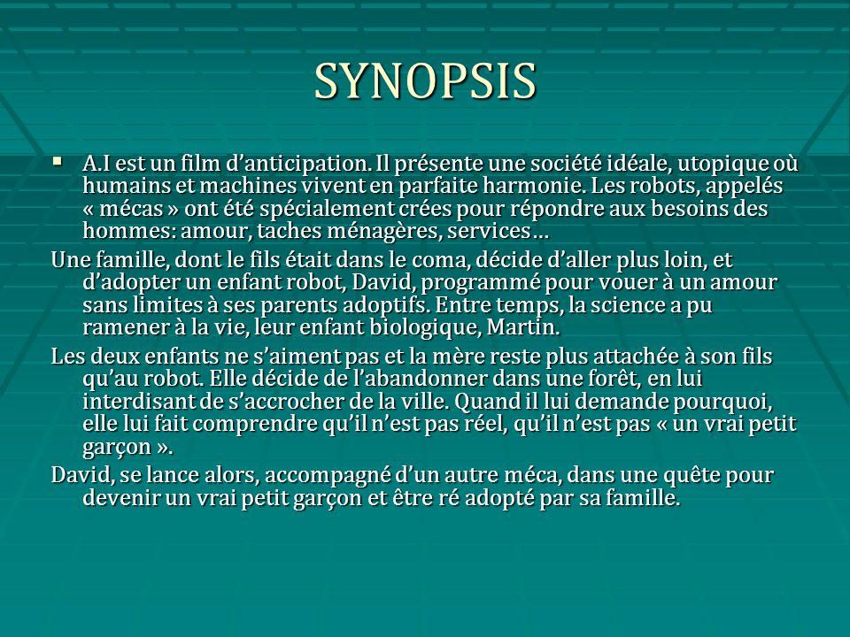 SYNOPSIS A.I est un film danticipation.