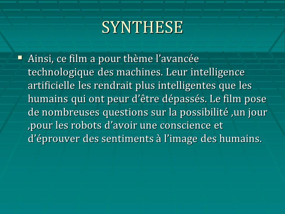 SYNTHESE Ainsi, ce film a pour thème lavancée technologique des machines.