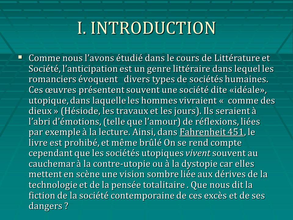 I. INTRODUCTION Comme nous lavons étudié dans le cours de Littérature et Société, lanticipation est un genre littéraire dans lequel les romanciers évo