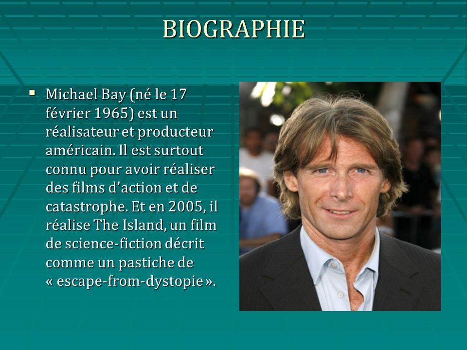 BIOGRAPHIE Michael Bay (né le 17 février 1965) est un réalisateur et producteur américain.