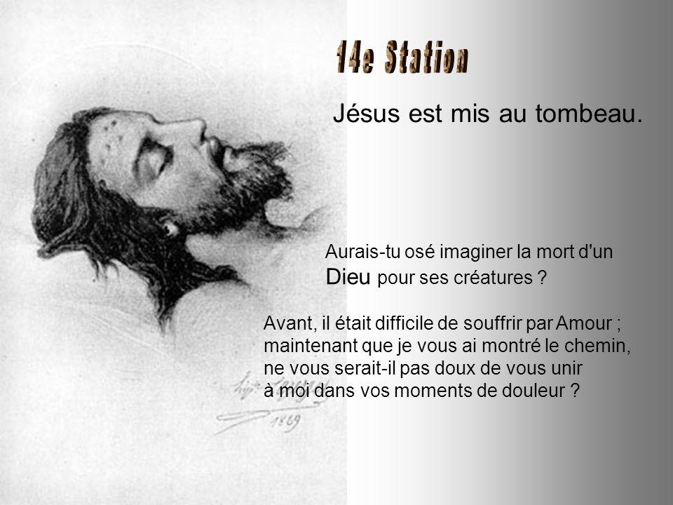 Jésus est descendu de la croix. Si vous aviez vu mon Corps, dans les bras de ma Mère ! Toi aussi, repose entre les mains de ma Sainte Mère Marie et la