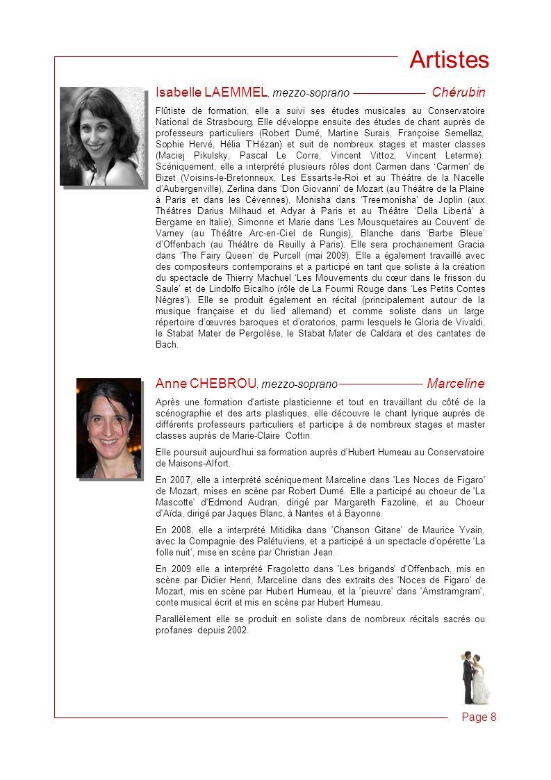 Page 8 Artistes Isabelle LAEMMEL, mezzo-soprano Chérubin Flûtiste de formation, elle a suivi ses études musicales au Conservatoire National de Strasbourg.