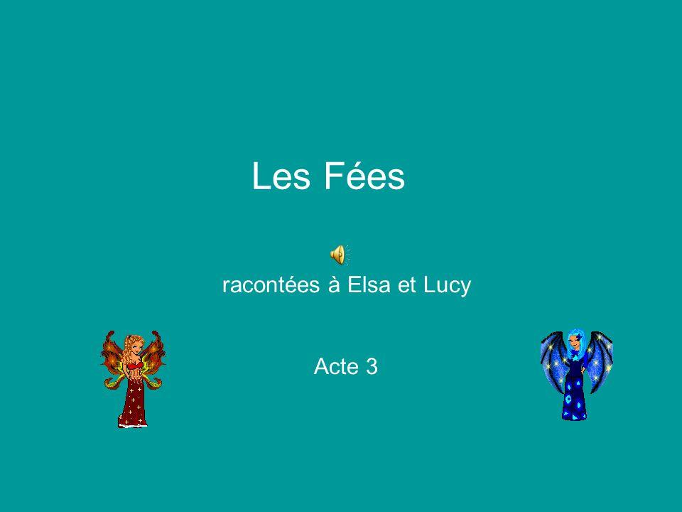 Les Fées racontées à Elsa et Lucy Acte 3