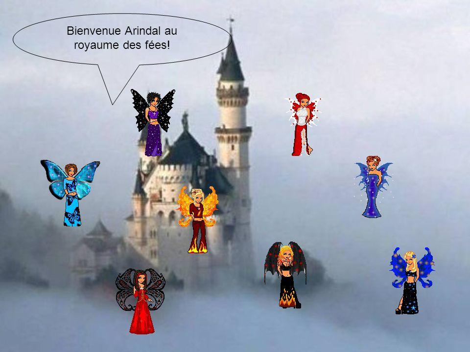 Bienvenue Arindal au royaume des fées!