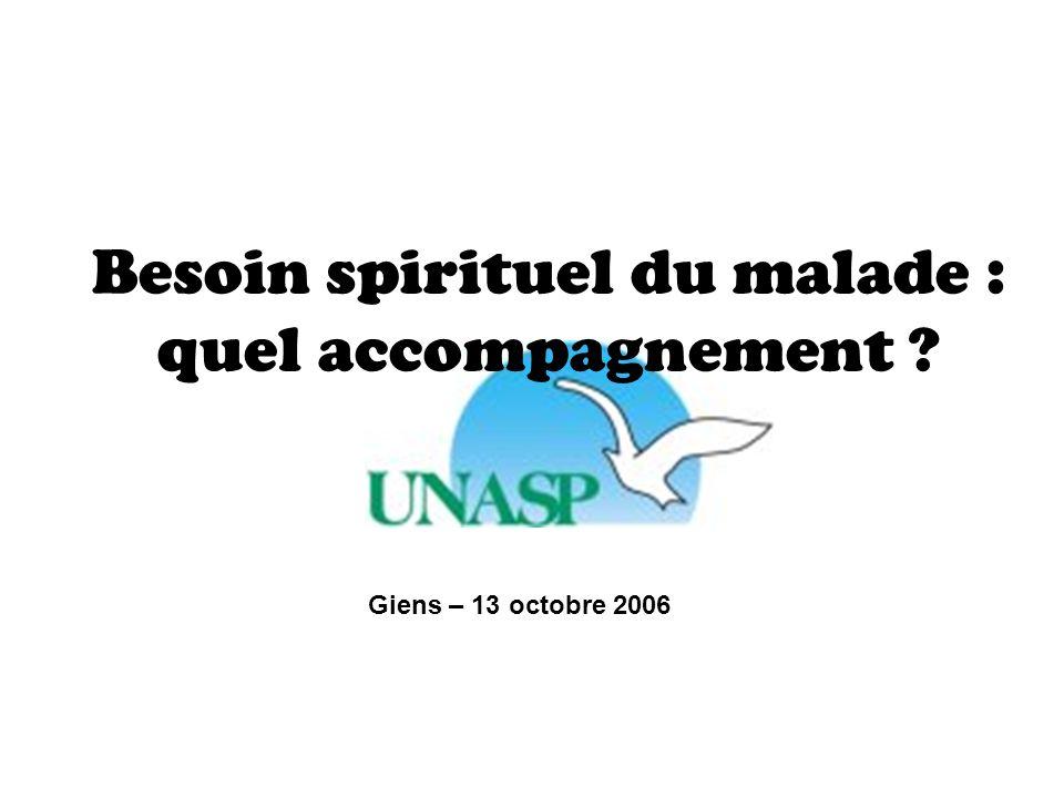 Besoin spirituel du malade : quel accompagnement Giens – 13 octobre 2006