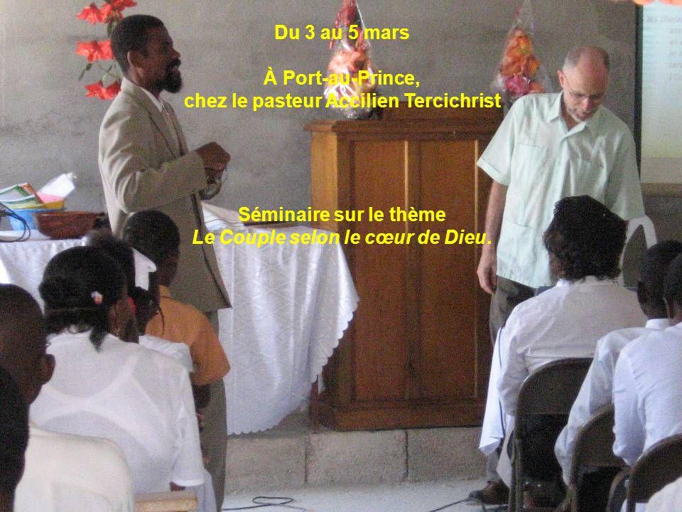 Du 3 au 5 mars À Port-au-Prince, chez le pasteur Accilien Tercichrist Séminaire sur le thème Le Couple selon le cœur de Dieu.