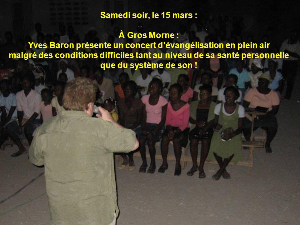Samedi soir, le 15 mars : À Gros Morne : Yves Baron présente un concert dévangélisation en plein air malgré des conditions difficiles tant au niveau d