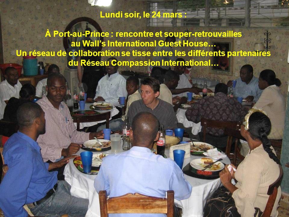 Lundi soir, le 24 mars : À Port-au-Prince : rencontre et souper-retrouvailles au Walls International Guest House… Un réseau de collaboration se tisse
