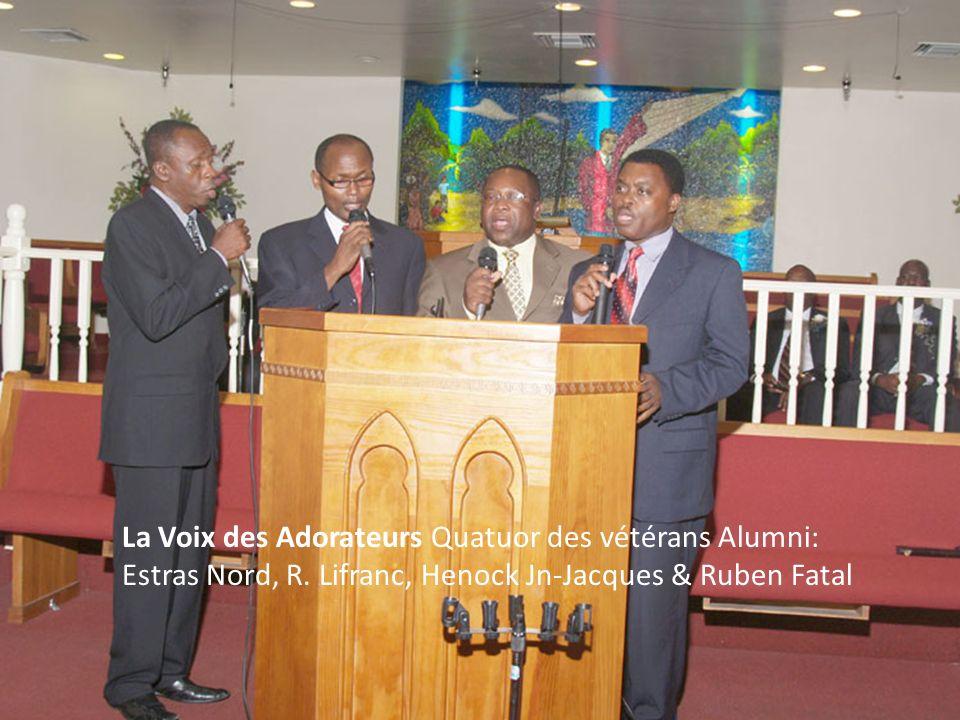 La Voix des Adorateurs Quatuor des vétérans Alumni: Estras Nord, R. Lifranc, Henock Jn-Jacques & Ruben Fatal