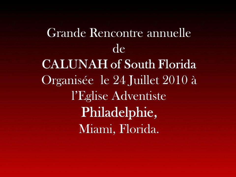 Grande Rencontre annuelle de CALUNAH of South Florida Organisée le 24 Juillet 2010 à lEglise Adventiste Philadelphie, Miami, Florida.