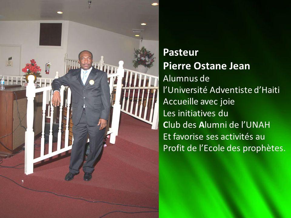 Pasteur Pierre Ostane Jean Alumnus de lUniversité Adventiste dHaiti Accueille avec joie Les initiatives du Club des Alumni de lUNAH Et favorise ses ac
