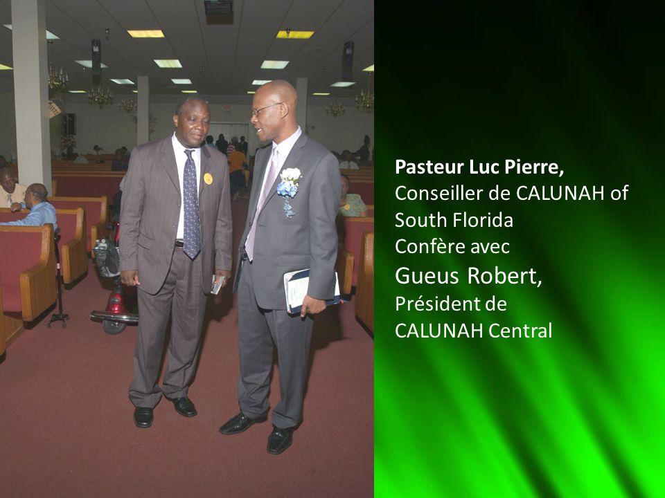 Pasteur Luc Pierre, Conseiller de CALUNAH of South Florida Confère avec Gueus Robert, Président de CALUNAH Central