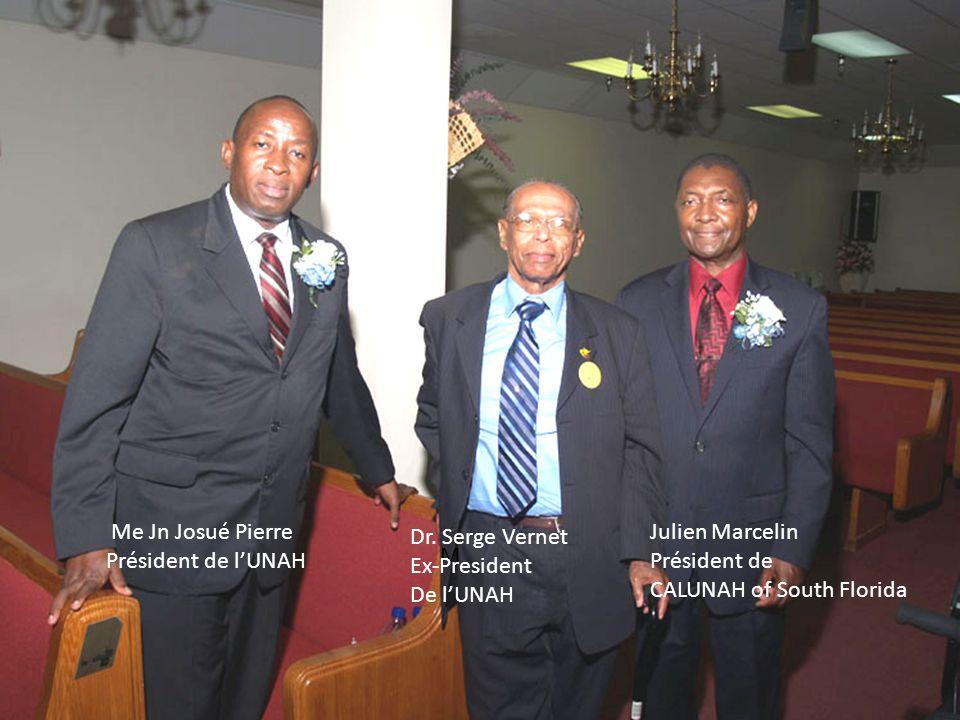 Me Jn Josué Pierre Président de lUNAH M Dr. Serge Vernet Ex-President De lUNAH Julien Marcelin Président de CALUNAH of South Florida