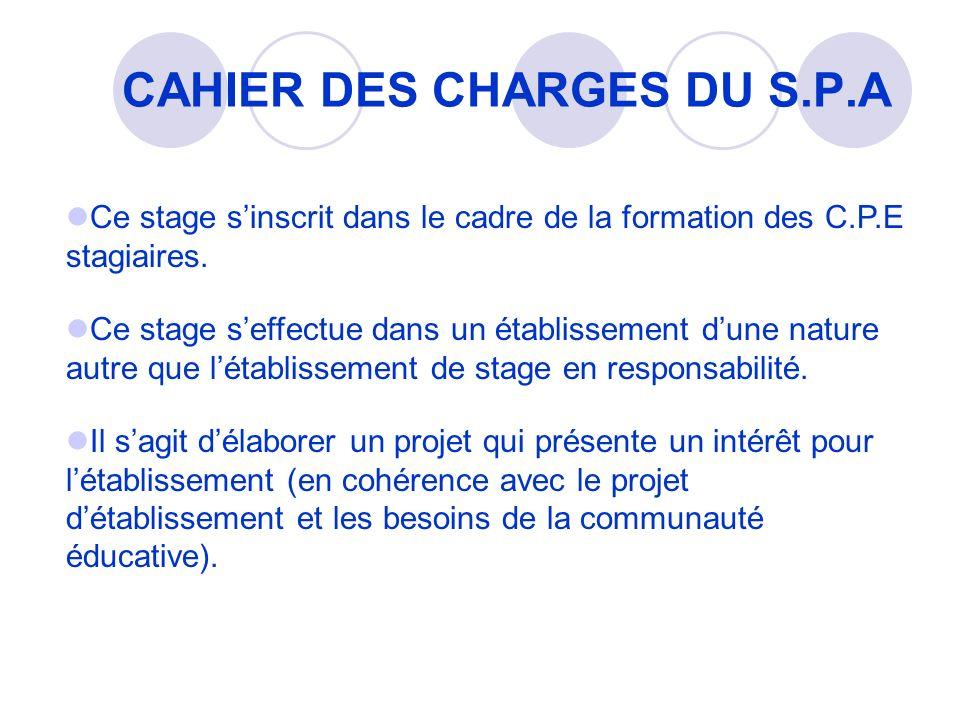 CAHIER DES CHARGES DU S.P.A Ce stage seffectue dans un établissement dune nature autre que létablissement de stage en responsabilité.