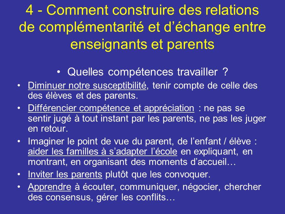 4 - Comment construire des relations de complémentarité et déchange entre enseignants et parents Quelles compétences travailler .