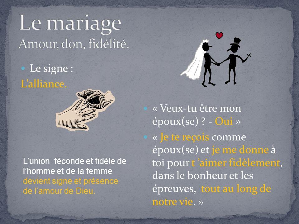 Le signe : Lalliance. « Veux-tu être mon époux(se) .