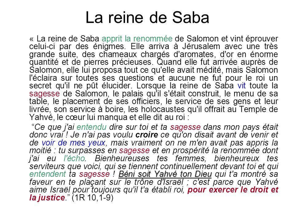 « La reine de Saba apprit la renommée de Salomon et vint éprouver celui-ci par des énigmes.