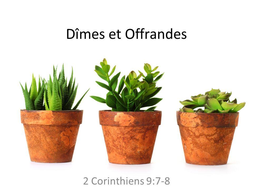Dîmes et Offrandes 2 Corinthiens 9:7-8