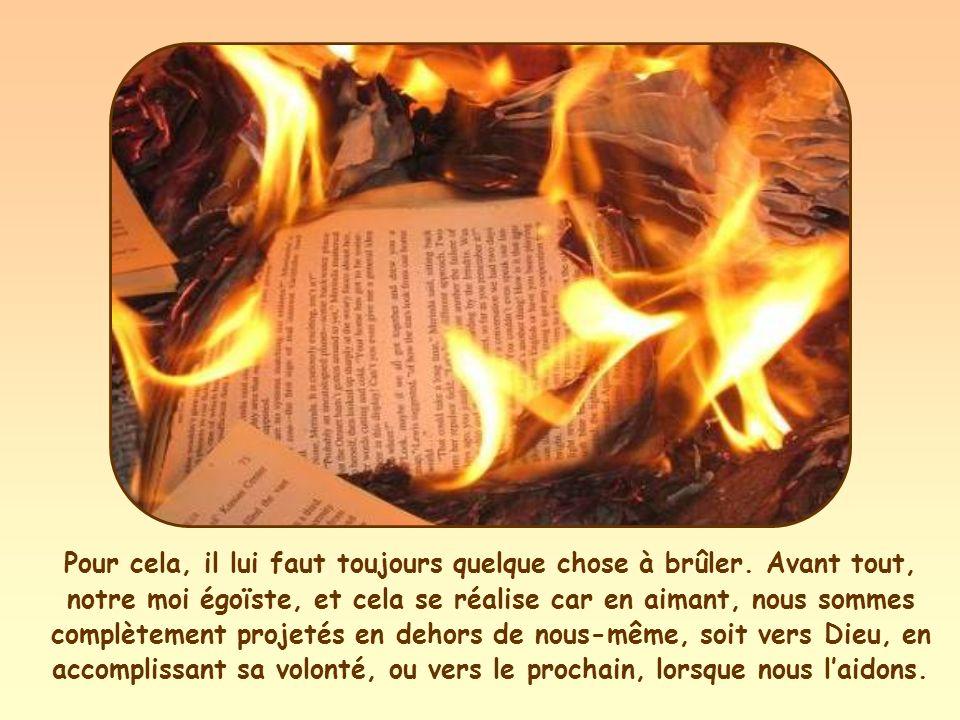 Lamour est comme un feu, limportant, cest quil reste allumé.