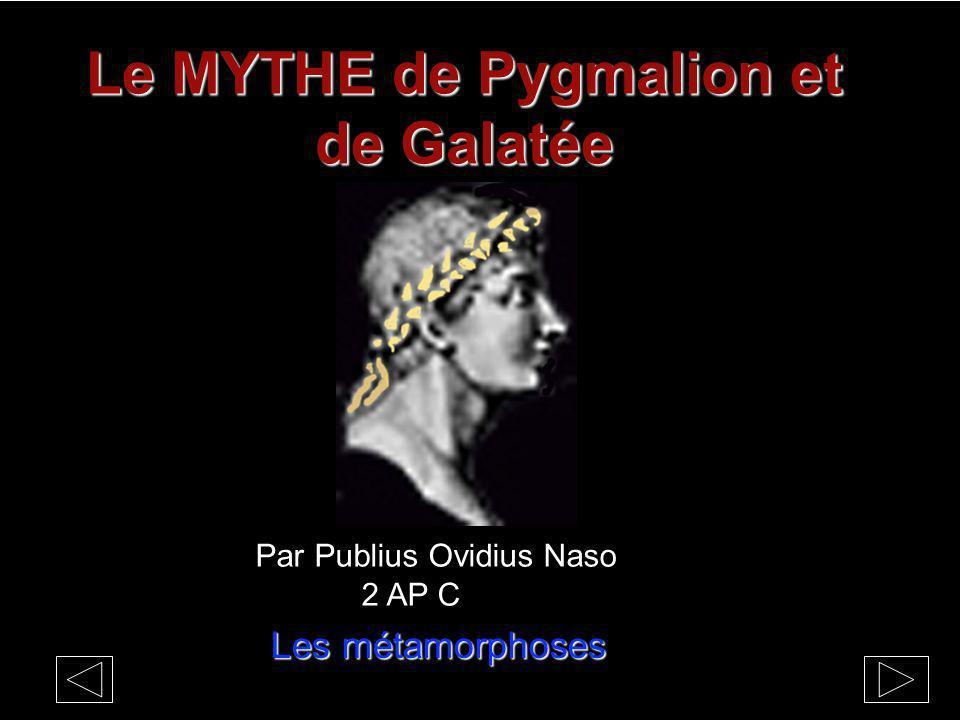 Le MYTHE de Pygmalion et de Galatée Par Publius Ovidius Naso 2 AP C Les métamorphoses