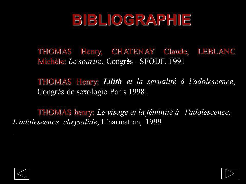 BIBLIOGRAPHIE THOMAS Henry, CHATENAY Claude, LEBLANC Michèle: THOMAS Henry, CHATENAY Claude, LEBLANC Michèle: Le sourire, Congrès –SFODF, 1991 THOMAS