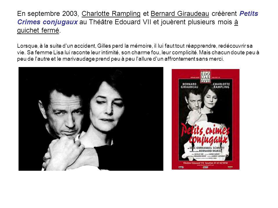 En septembre 2003, Charlotte Rampling et Bernard Giraudeau créèrent Petits Crimes conjugaux au Théâtre Edouard VII et jouèrent plusieurs mois à guiche