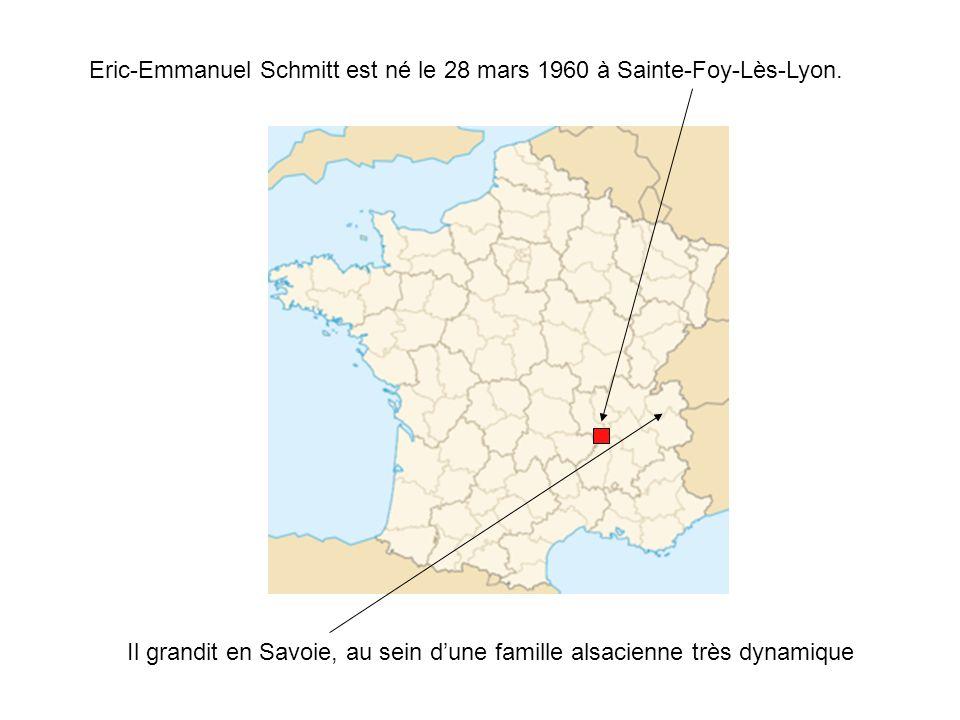 Eric-Emmanuel Schmitt est né le 28 mars 1960 à Sainte-Foy-Lès-Lyon. Il grandit en Savoie, au sein dune famille alsacienne très dynamique