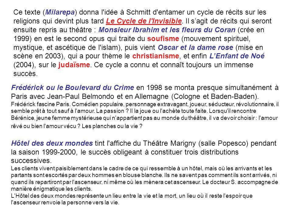 Ce texte (Milarepa) donna l'idée à Schmitt d'entamer un cycle de récits sur les religions qui devint plus tard Le Cycle de l'Invisible. Il sagit de ré
