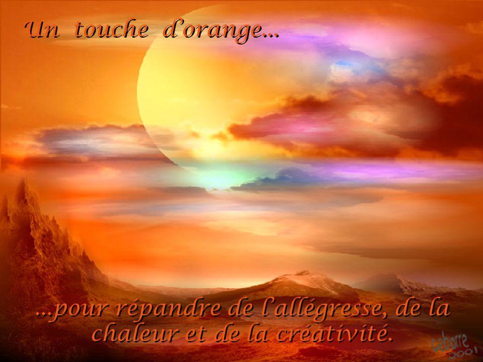 Un touche dorange...