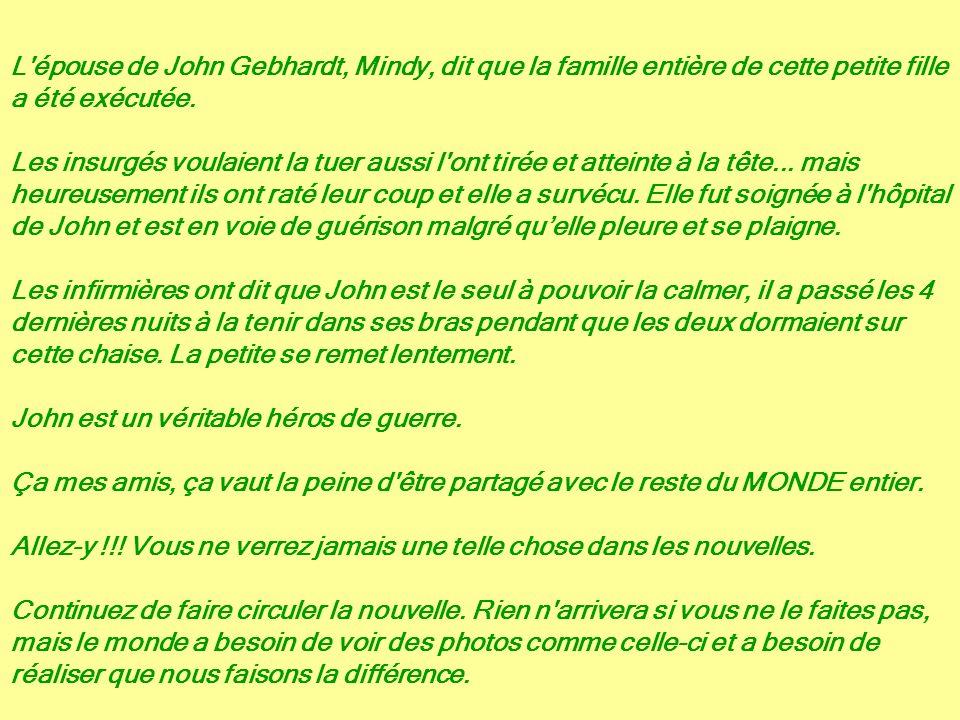 L épouse de John Gebhardt, Mindy, dit que la famille entière de cette petite fille a été exécutée.