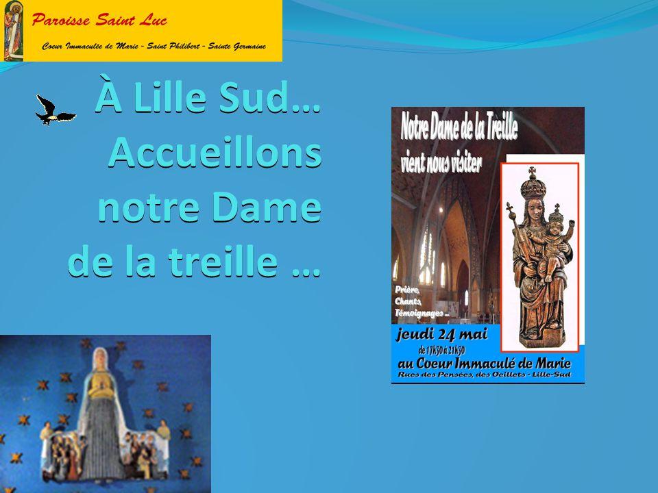 À Lille Sud… Accueillons notre Dame de la treille …