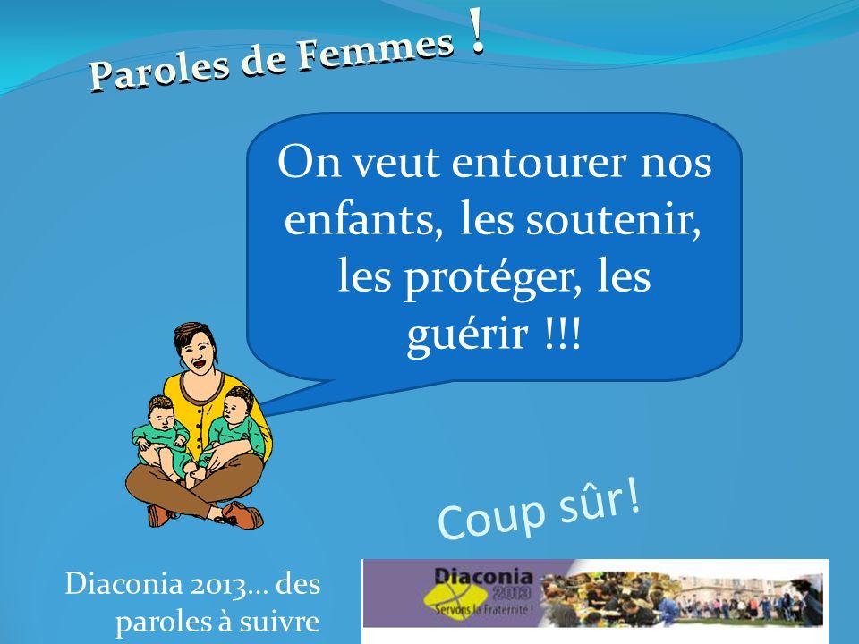 Diaconia 2013… des paroles à suivre Coup dœil . Paroles de Femmes .