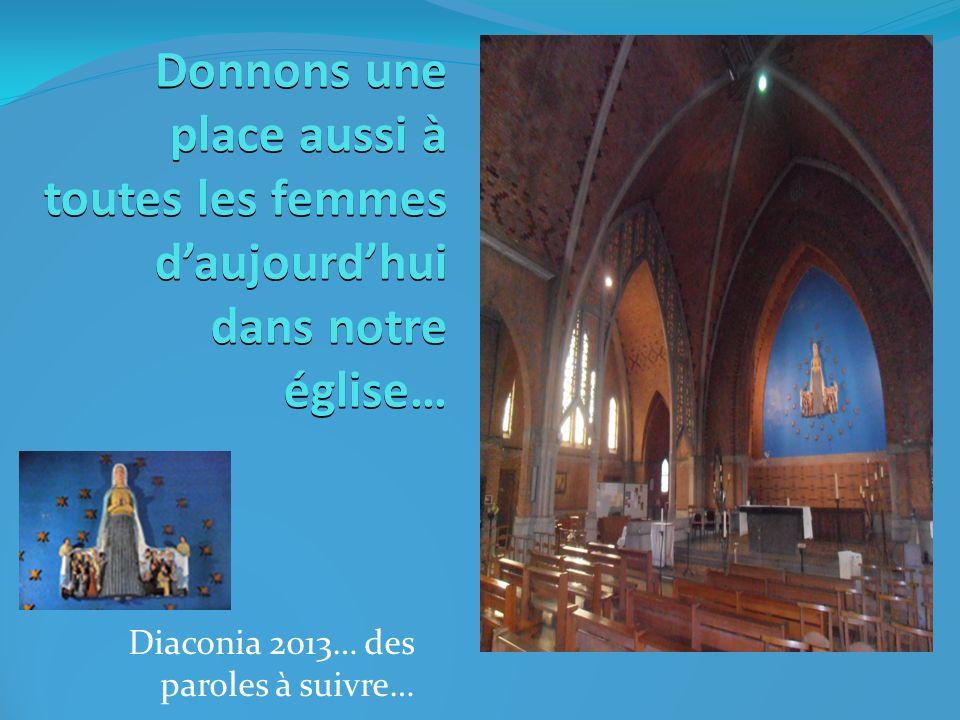 Diaconia 2013… des paroles à suivre Moi ce qui me fait tenir dans les coups dur c est mes enfants.