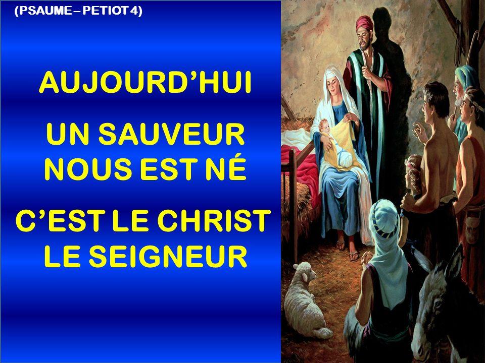 (PSAUME – PETIOT 4) AUJOURDHUI UN SAUVEUR NOUS EST NÉ CEST LE CHRIST LE SEIGNEUR
