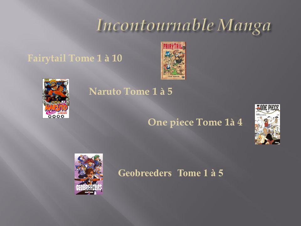 Fairytail Tome 1 à 10 Naruto Tome 1 à 5 One piece Tome 1à 4 Geobreeders Tome 1 à 5