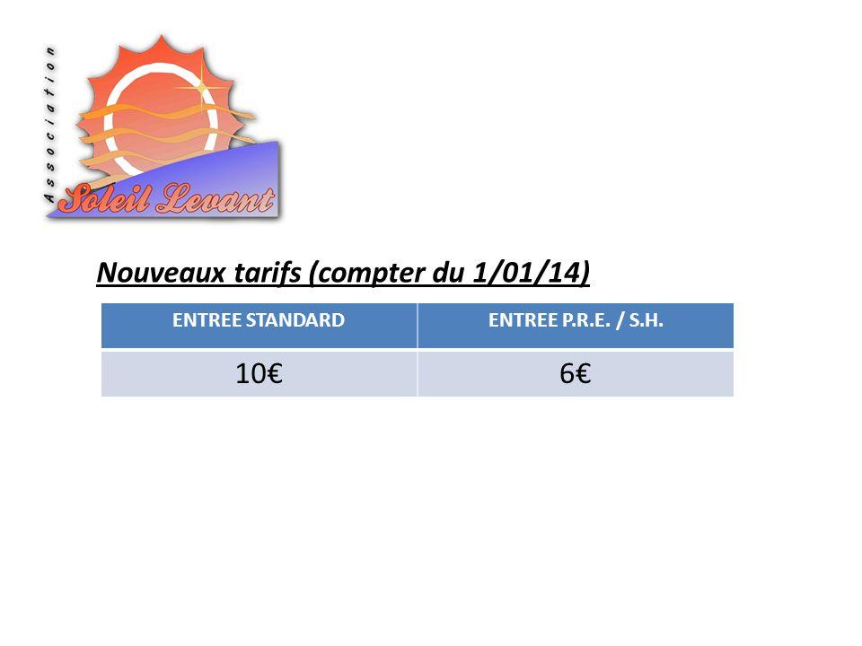 Nouveaux tarifs (compter du 1/01/14) ENTREE STANDARDENTREE P.R.E. / S.H. 106