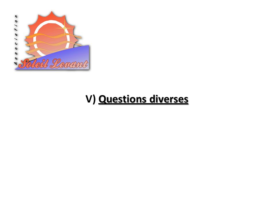 Questions diverses V) Questions diverses