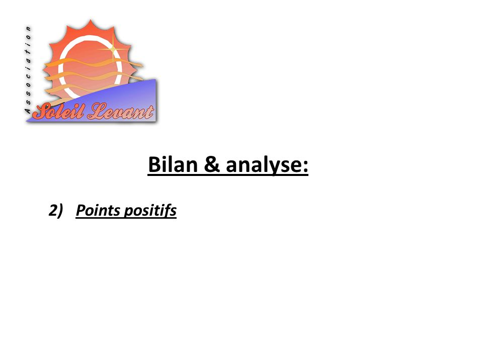 Bilan & analyse: 2)Points positifs