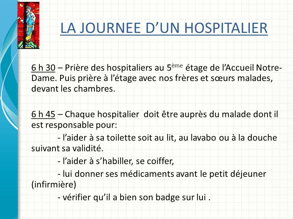 LA JOURNEE DUN HOSPITALIER 6 h 30 – Prière des hospitaliers au 5 ème étage de lAccueil Notre- Dame.