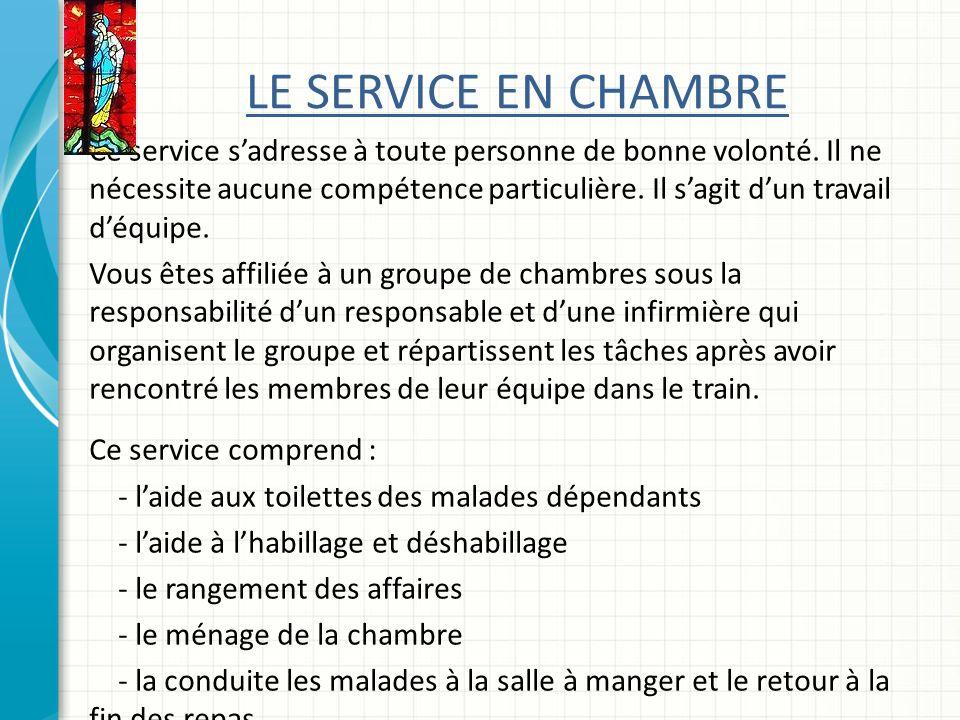 LE SERVICE EN CHAMBRE Ce service sadresse à toute personne de bonne volonté.