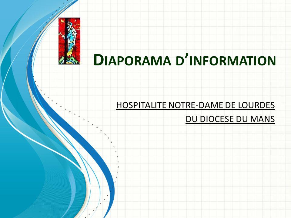 D IAPORAMA D INFORMATION HOSPITALITE NOTRE-DAME DE LOURDES DU DIOCESE DU MANS