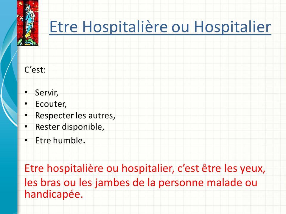 Etre Hospitalière ou Hospitalier Cest: Servir, Ecouter, Respecter les autres, Rester disponible, Etre humble.