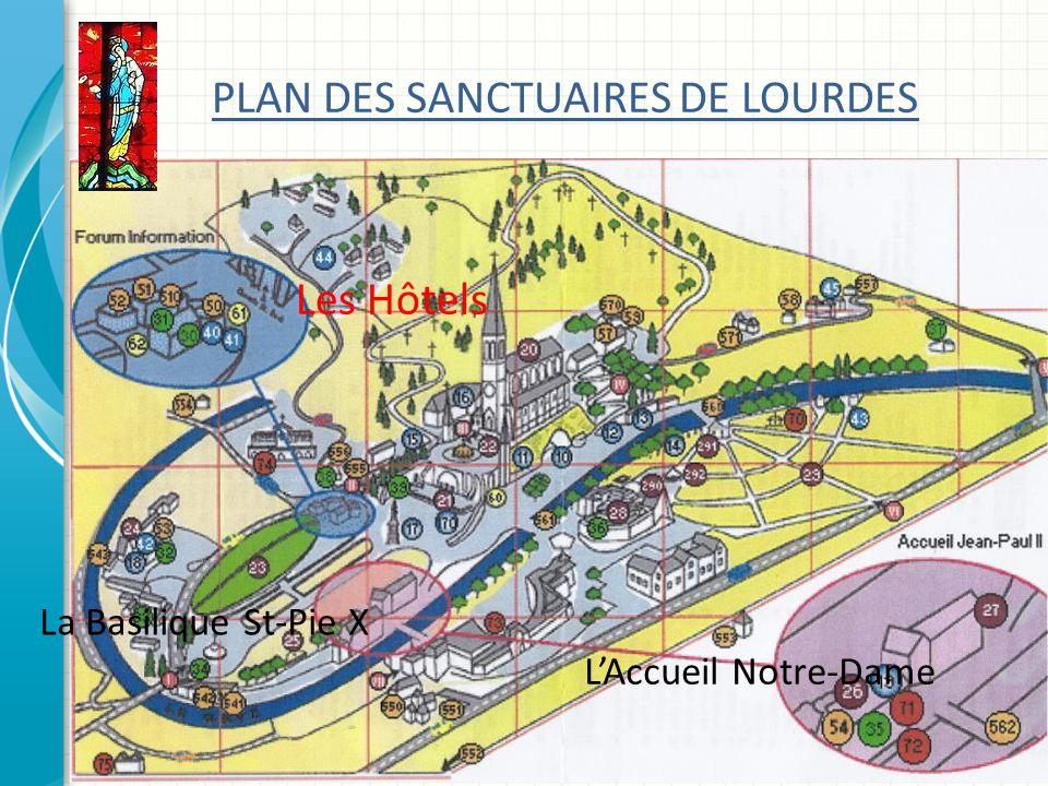 PLAN DES SANCTUAIRES DE LOURDES Les Hôtels LAccueil Notre-Dame La Basilique St-Pie X