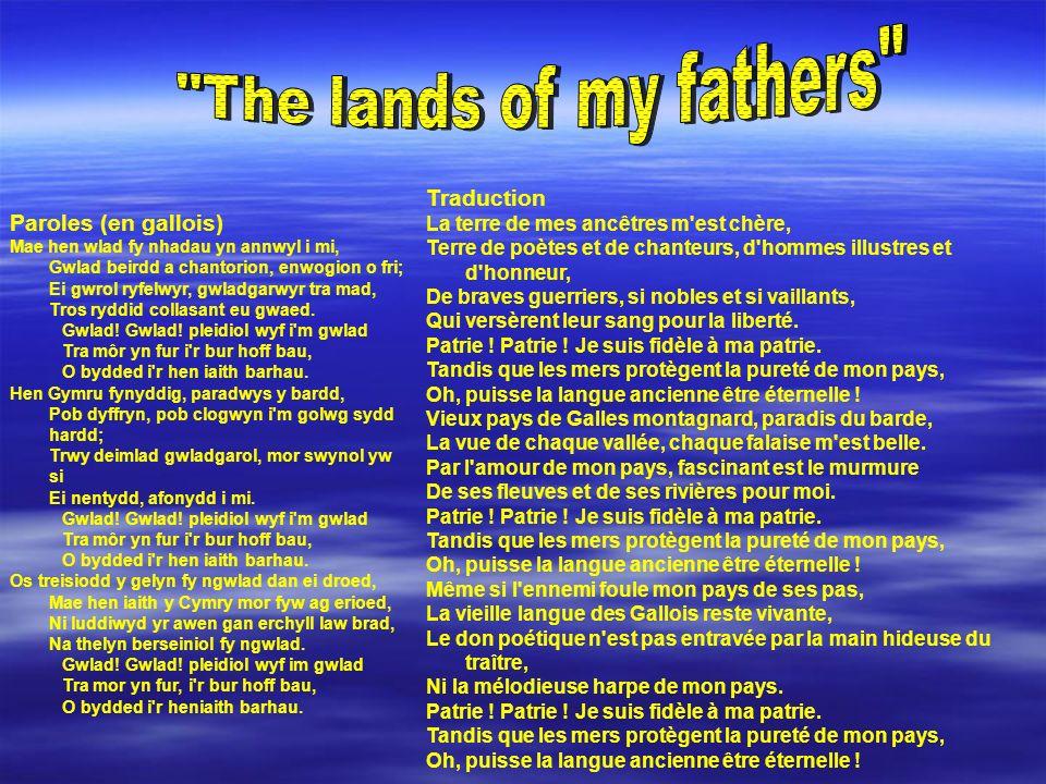 Traduction La terre de mes ancêtres m est chère, Terre de poètes et de chanteurs, d hommes illustres et d honneur, De braves guerriers, si nobles et si vaillants, Qui versèrent leur sang pour la liberté.