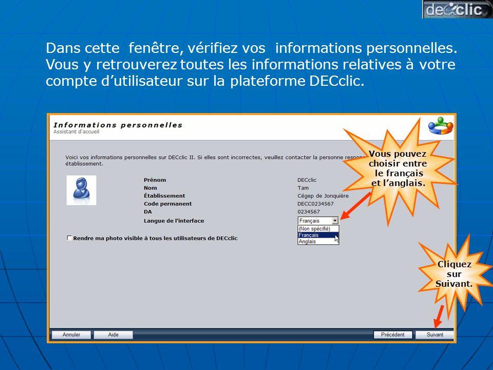Cliquez sur Suivant. Vous pouvez choisir entre le français et langlais.